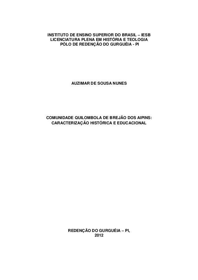 1 INSTITUTO DE ENSINO SUPERIOR DO BRASIL – IESB LICENCIATURA PLENA EM HISTÓRIA E TEOLOGIA PÓLO DE REDENÇÃO DO GURGUÉIA - P...
