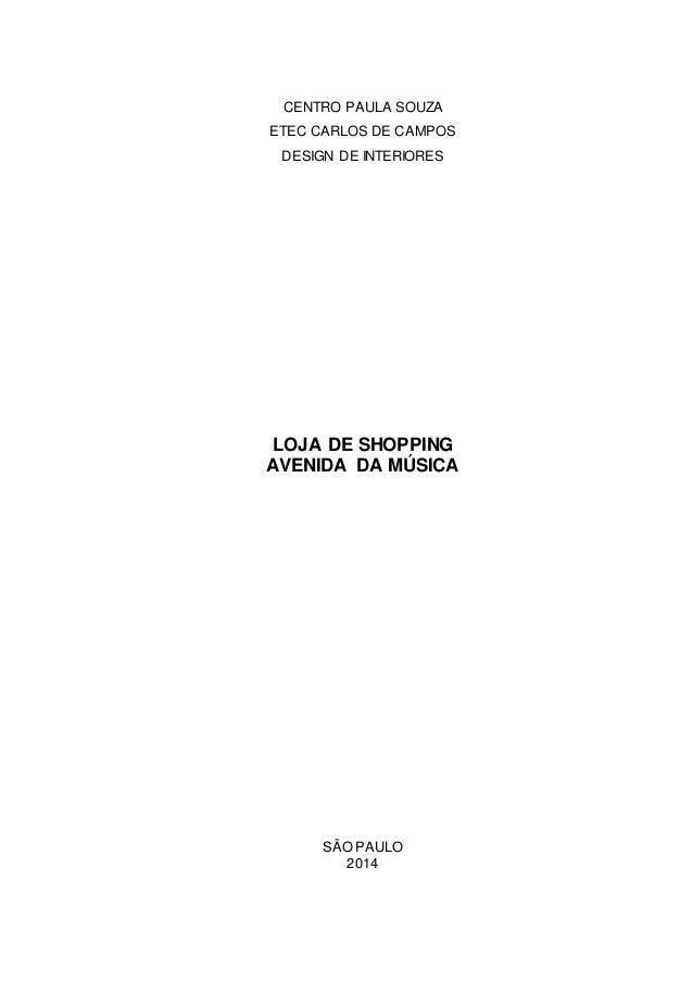 CENTRO PAULA SOUZA  ETEC CARLOS DE CAMPOS  DESIGN DE INTERIORES  LOJA DE SHOPPING  AVENIDA DA MÚSICA  SÃO PAULO  2014