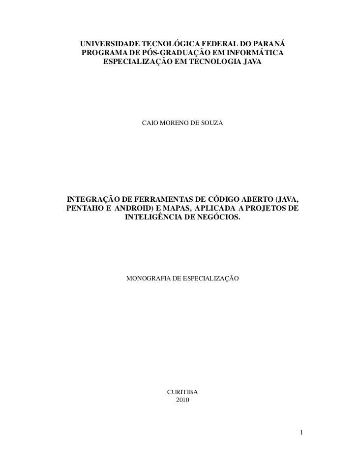 UNIVERSIDADE TECNOLÓGICA FEDERAL DO PARANÁ  PROGRAMA DE PÓS-GRADUAÇÃO EM INFORMÁTICA       ESPECIALIZAÇÃO EM TECNOLOGIA JA...