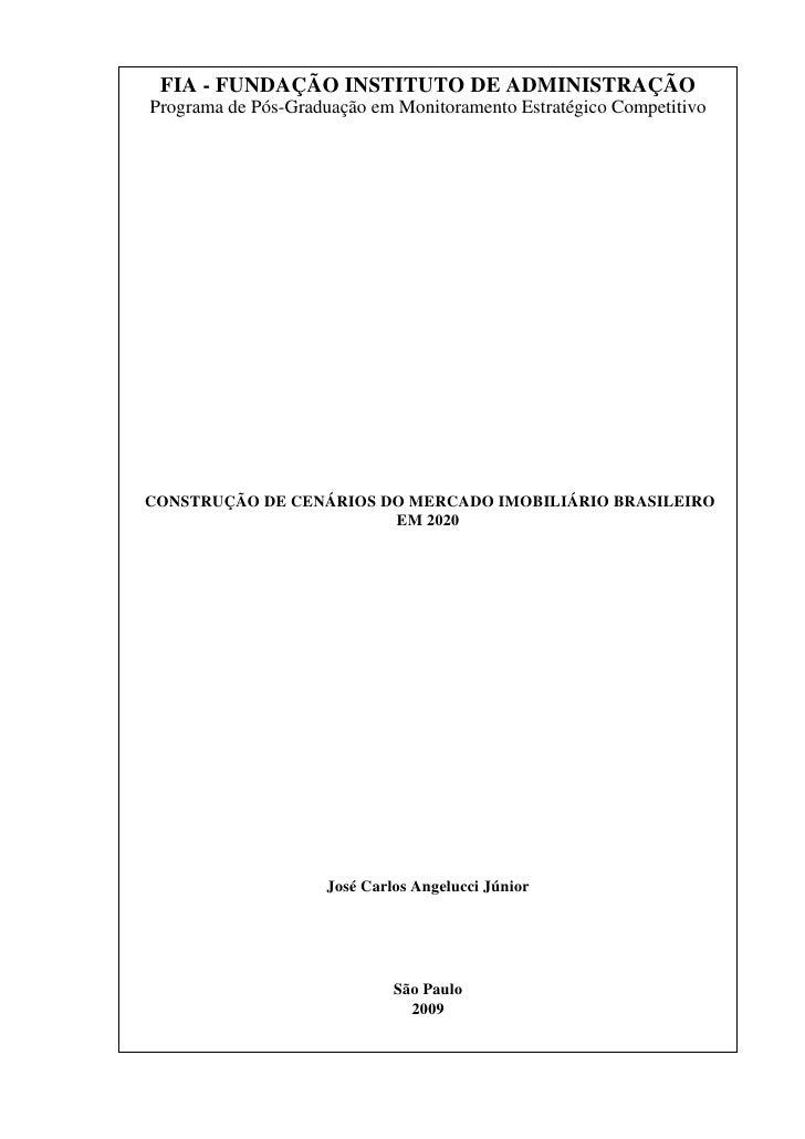 FIA - FUNDAÇÃO INSTITUTO DE ADMINISTRAÇÃO Programa de Pós-Graduação em Monitoramento Estratégico Competitivo     CONSTRUÇÃ...