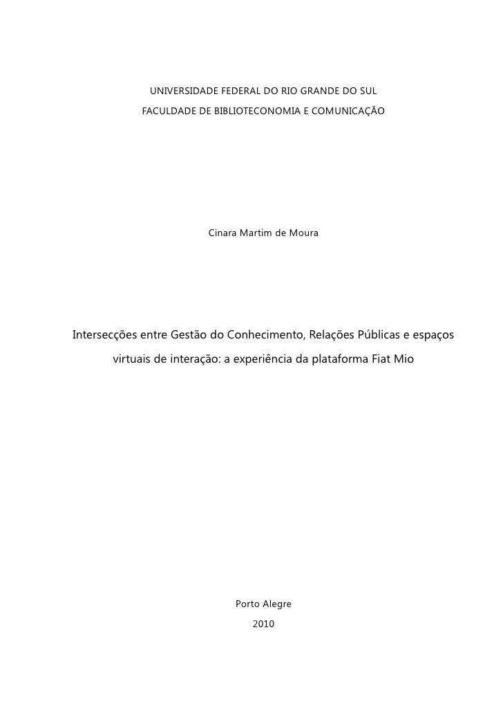 UNIVERSIDADE FEDERAL DO RIO GRANDE DO SUL            FACULDADE DE BIBLIOTECONOMIA E COMUNICAÇÃO                         Ci...