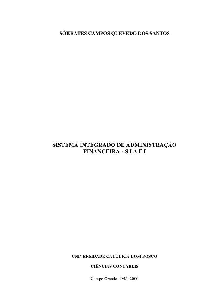 SÓKRATES CAMPOS QUEVEDO DOS SANTOS     SISTEMA INTEGRADO DE ADMINISTRAÇÃO          FINANCEIRA - S I A F I          UNIVERS...