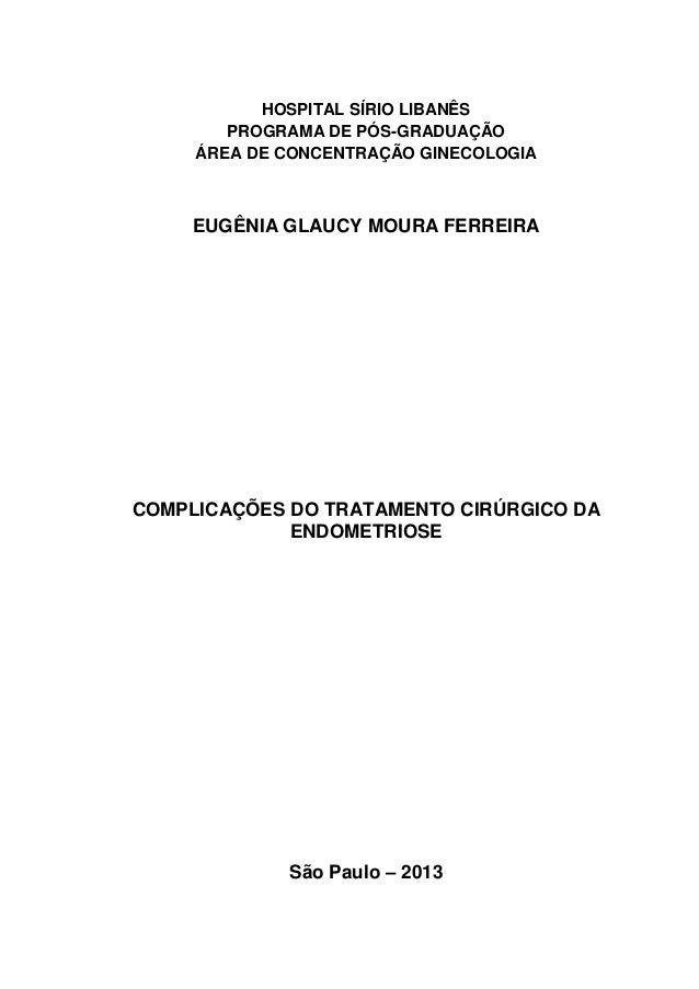 HOSPITAL SÍRIO LIBANÊS PROGRAMA DE PÓS-GRADUAÇÃO ÁREA DE CONCENTRAÇÃO GINECOLOGIA  EUGÊNIA GLAUCY MOURA FERREIRA  COMPLICA...