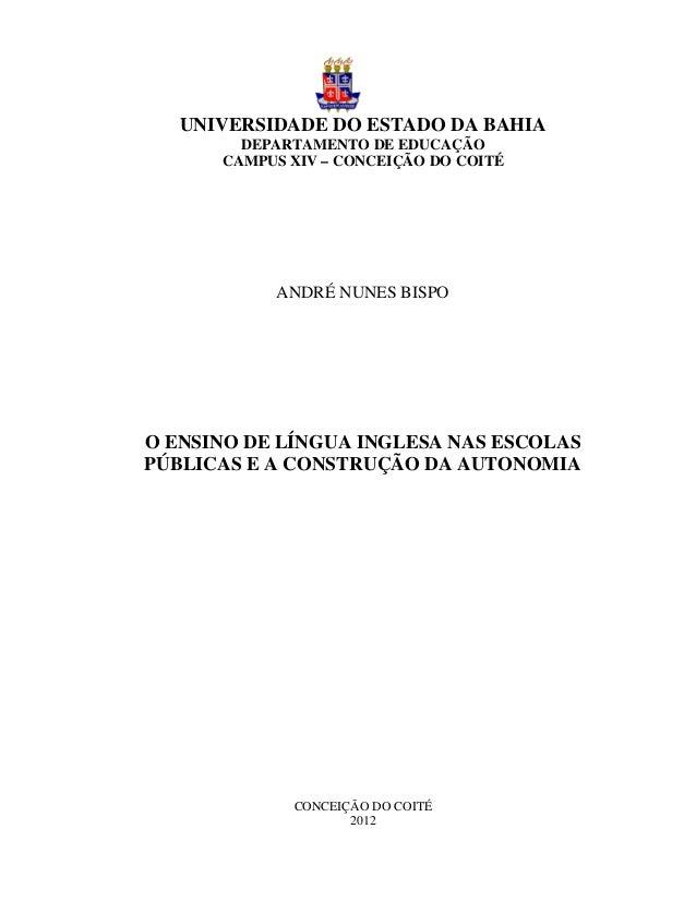 UNIVERSIDADE DO ESTADO DA BAHIA DEPARTAMENTO DE EDUCAÇÃO CAMPUS XIV – CONCEIÇÃO DO COITÉ ANDRÉ NUNES BISPO O ENSINO DE LÍN...