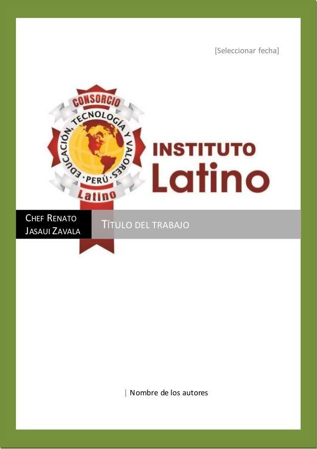 [Seleccionar fecha] | Nombre de los autores CHEF RENATO JASAUI ZAVALA TÍTULO DEL TRABAJO
