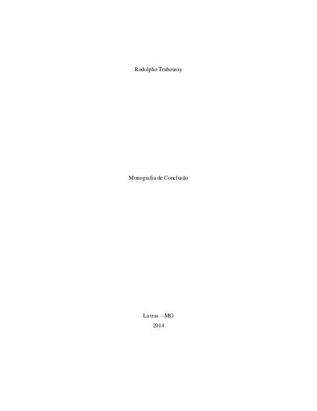 Rodolpho Traboussy Monografia de Conclusão Lavras – MG 2014
