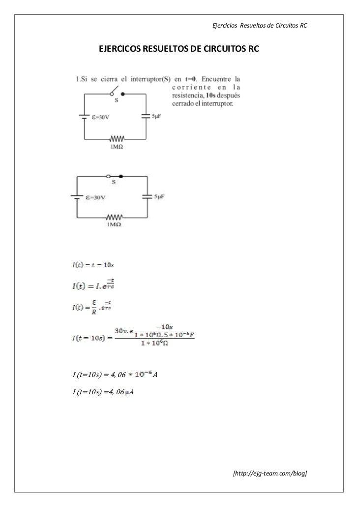 Ejercicios Resueltos de Circuitos RC           EJERCICOS RESUELTOS DE CIRCUITOS RC     I (t=10s) = 4, 06    A  I (t=10s) =...