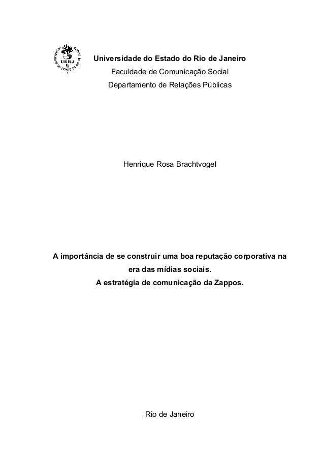 Universidade do Estado do Rio de Janeiro Faculdade de Comunicação Social Departamento de Relações Públicas Henrique Rosa B...
