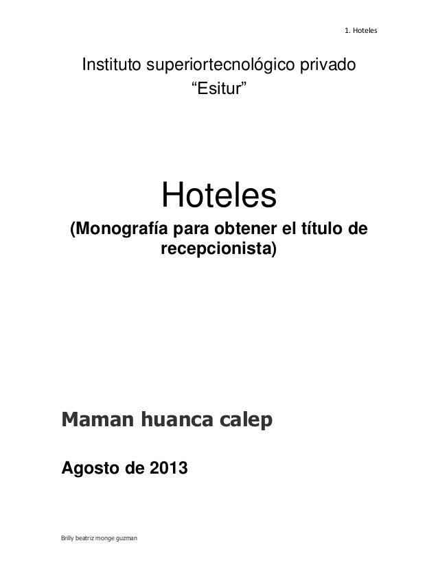 """1. Hoteles Brilly beatriz monge guzman Instituto superiortecnológico privado """"Esitur"""" Hoteles (Monografía para obtener el ..."""
