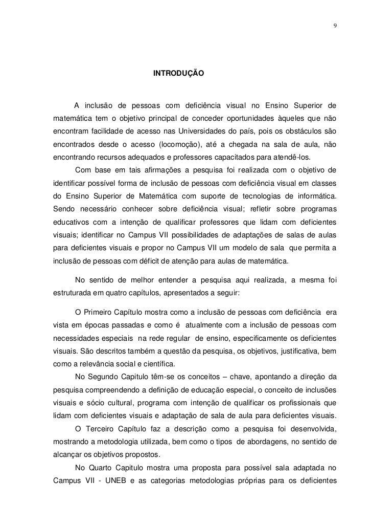 9                               INTRODUÇÃO      A inclusão de pessoas com deficiência visual no Ensino Superior dematemáti...