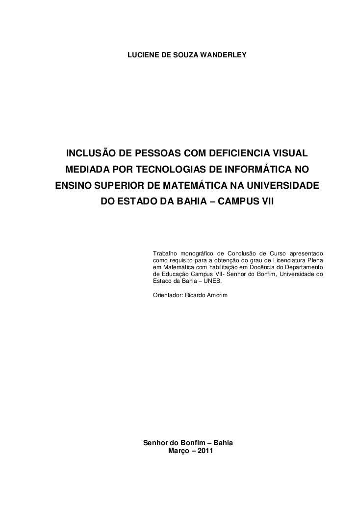 1            LUCIENE DE SOUZA WANDERLEY INCLUSÃO DE PESSOAS COM DEFICIENCIA VISUAL MEDIADA POR TECNOLOGIAS DE INFORMÁTICA ...