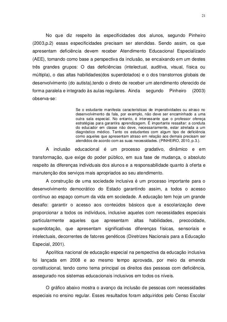 21      No que diz respeito às especificidades dos alunos, segundo Pinheiro(2003,p.2) essas especificidades precisam ser a...