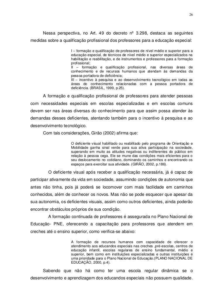 26      Nessa perspectiva, no Art. 49 do decreto nº 3.298, destaca as seguintesmedidas sobre a qualificação profissional d...