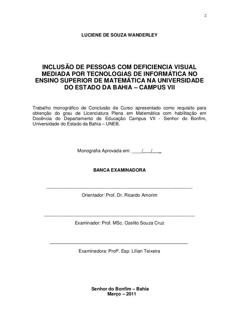 2                    LUCIENE DE SOUZA WANDERLEY   INCLUSÃO DE PESSOAS COM DEFICIENCIA VISUAL   MEDIADA POR TECNOLOGIAS DE ...