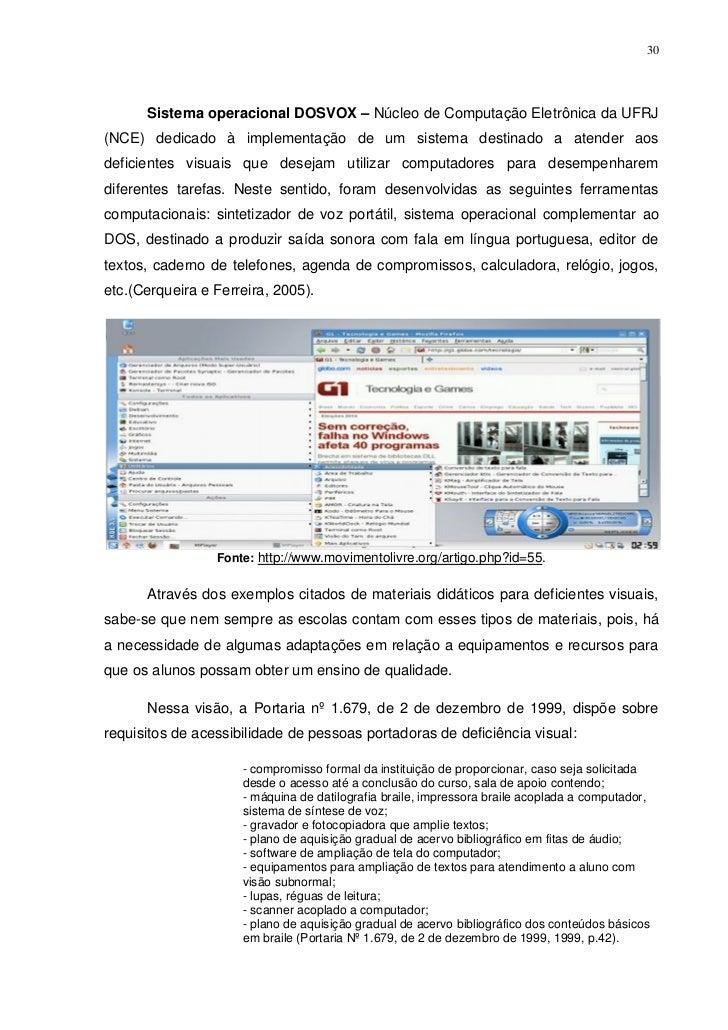 30      Sistema operacional DOSVOX – Núcleo de Computação Eletrônica da UFRJ(NCE) dedicado à implementação de um sistema d...