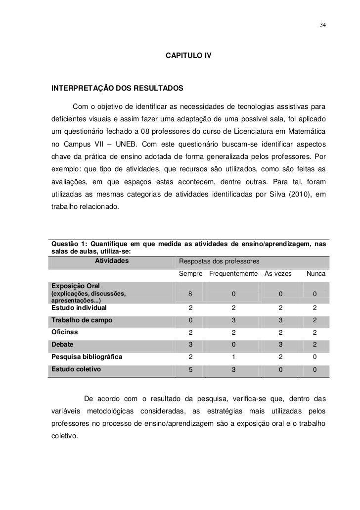 34                                  CAPITULO IVINTERPRETAÇÃO DOS RESULTADOS       Com o objetivo de identificar as necessi...