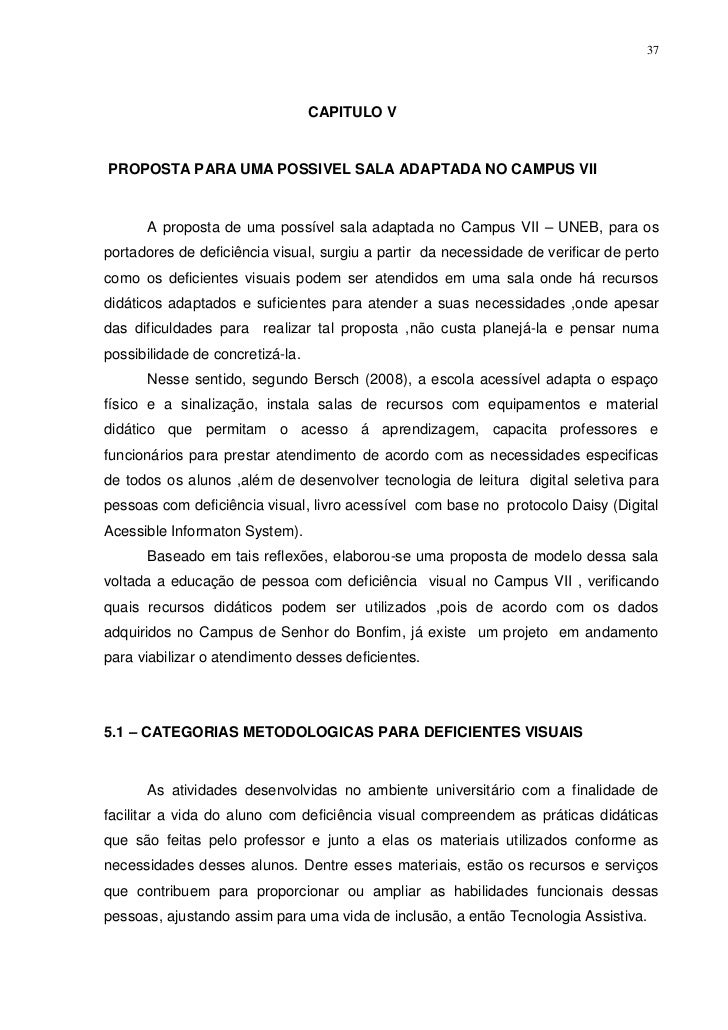 37                                  CAPITULO VPROPOSTA PARA UMA POSSIVEL SALA ADAPTADA NO CAMPUS VII      A proposta de um...