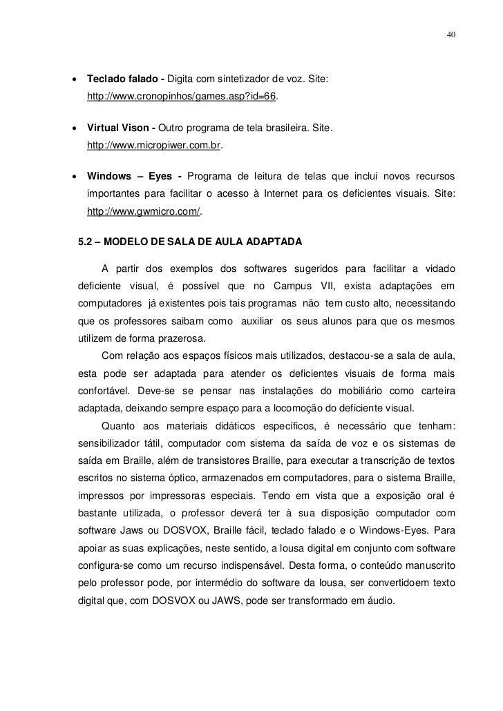 40     Teclado falado - Digita com sintetizador de voz. Site:      http://www.cronopinhos/games.asp?id=66.     Virtual V...