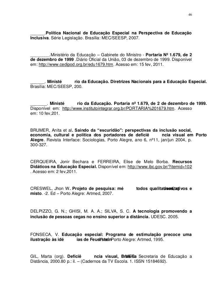46______.Política Nacional de Educação Especial na Perspectiva de EducaçãoInclusiva. Série Legislação. Brasília: MEC/SEESP...
