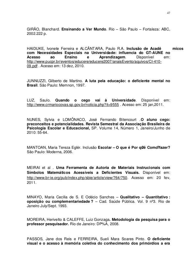 47GIRÃO, Blanchard. Ensinando a Ver Mundo. Rio – São Paulo – Fortaleza: ABC,2002.222 p.HAIDUKE, Ivonete Ferreira e ALCÂNTA...