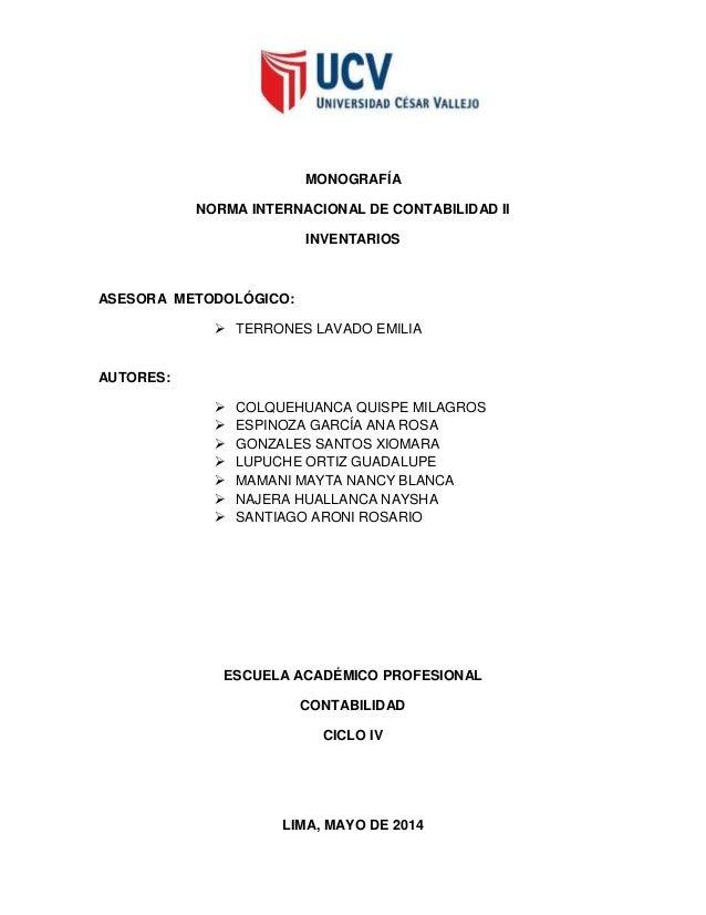 MONOGRAFÍA NORMA INTERNACIONAL DE CONTABILIDAD II INVENTARIOS ASESORA METODOLÓGICO:  TERRONES LAVADO EMILIA AUTORES:  CO...