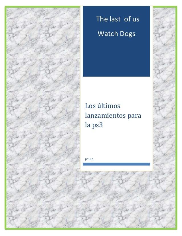 The last of us Watch Dogs  Los últimos lanzamientos para la ps3  pc11p