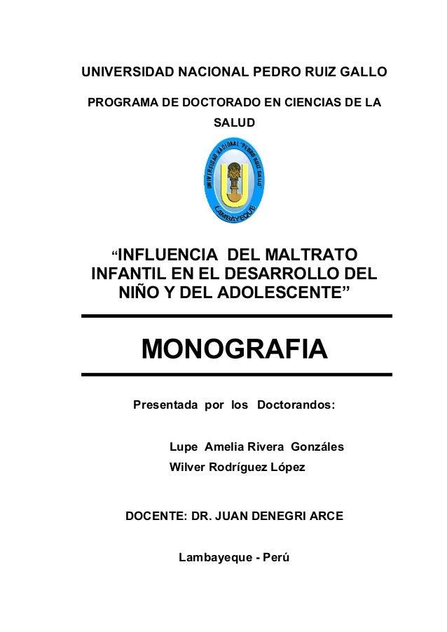 """UNIVERSIDAD NACIONAL PEDRO RUIZ GALLO PROGRAMA DE DOCTORADO EN CIENCIAS DE LA SALUD """"INFLUENCIA DEL MALTRATO INFANTIL EN E..."""
