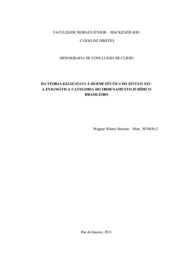 FACULDADE MORAES JÚNIOR – MACKENZIE-RIO CURSO DE DIREITO MONOGRAFIA DE CONCLUSÃO DE CURSO DA TEORIA KELSENIANA À HERMENÊUT...