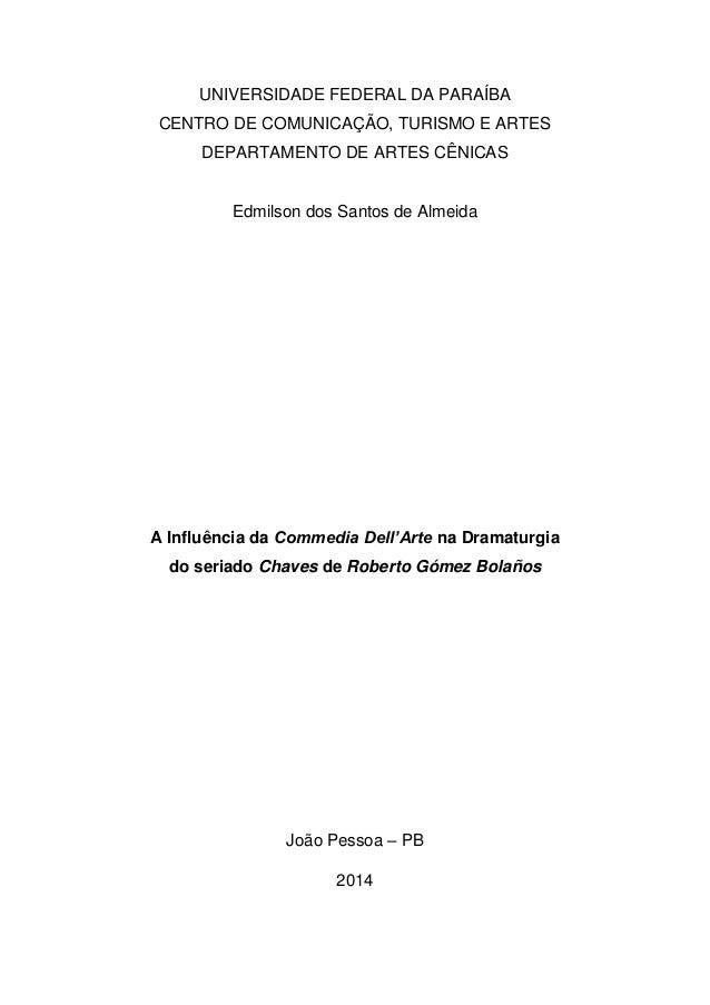 UNIVERSIDADE FEDERAL DA PARAÍBA CENTRO DE COMUNICAÇÃO, TURISMO E ARTES DEPARTAMENTO DE ARTES CÊNICAS Edmilson dos Santos d...