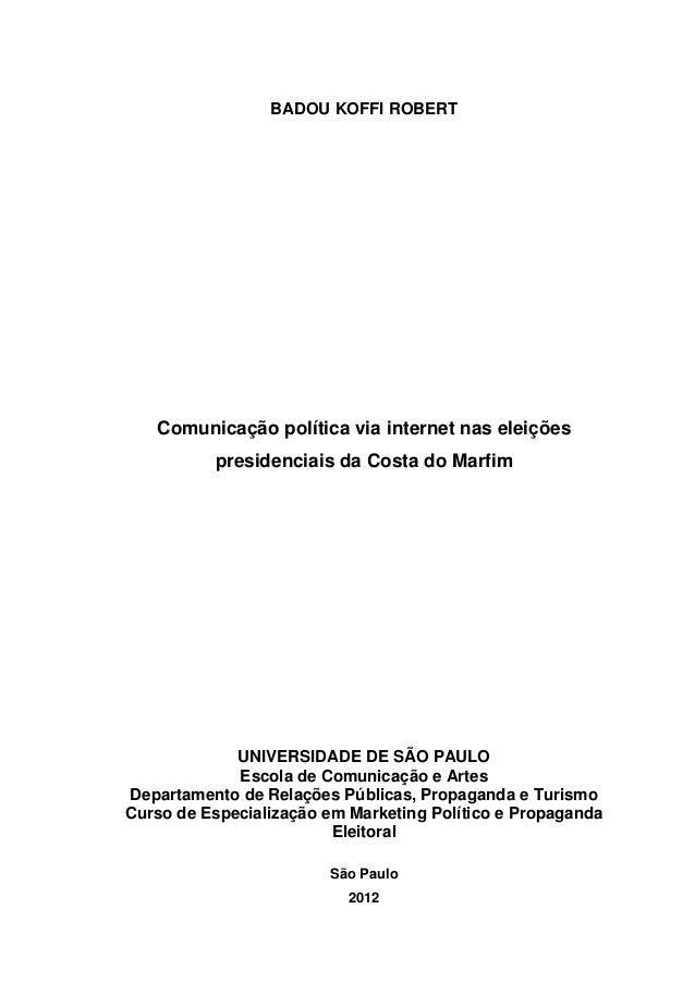 BADOU KOFFI ROBERT Comunicação política via internet nas eleições presidenciais da Costa do Marfim UNIVERSIDADE DE SÃO PAU...