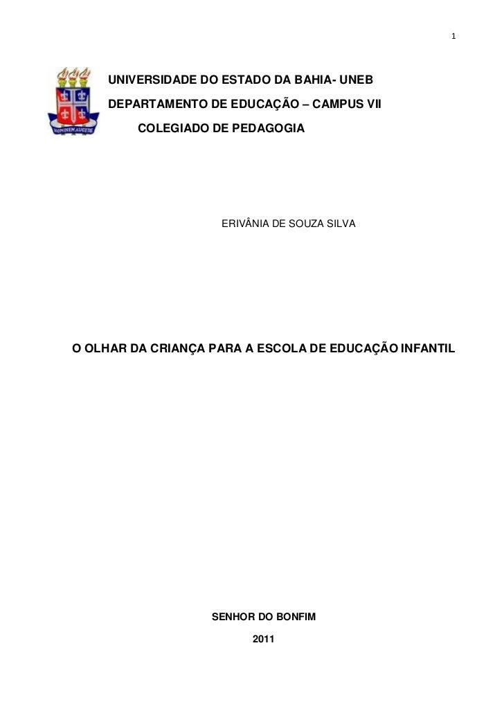 1    UNIVERSIDADE DO ESTADO DA BAHIA- UNEB    DEPARTAMENTO DE EDUCAÇÃO – CAMPUS VII         COLEGIADO DE PEDAGOGIA        ...
