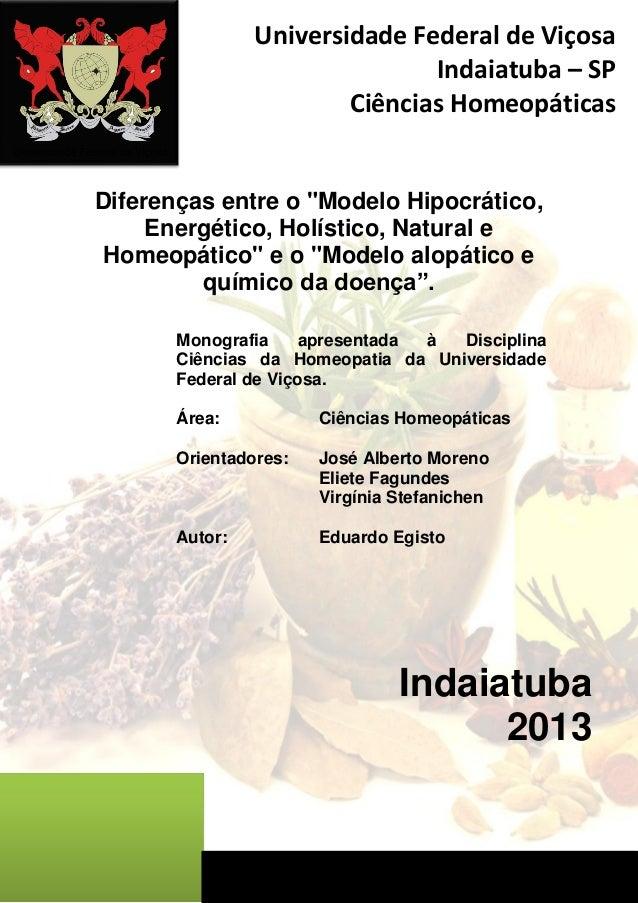"""Diferenças entre o """"Modelo Hipocrático, Energético, Holístico, Natural e Homeopático"""" e o """"Modelo alopático e químico da d..."""