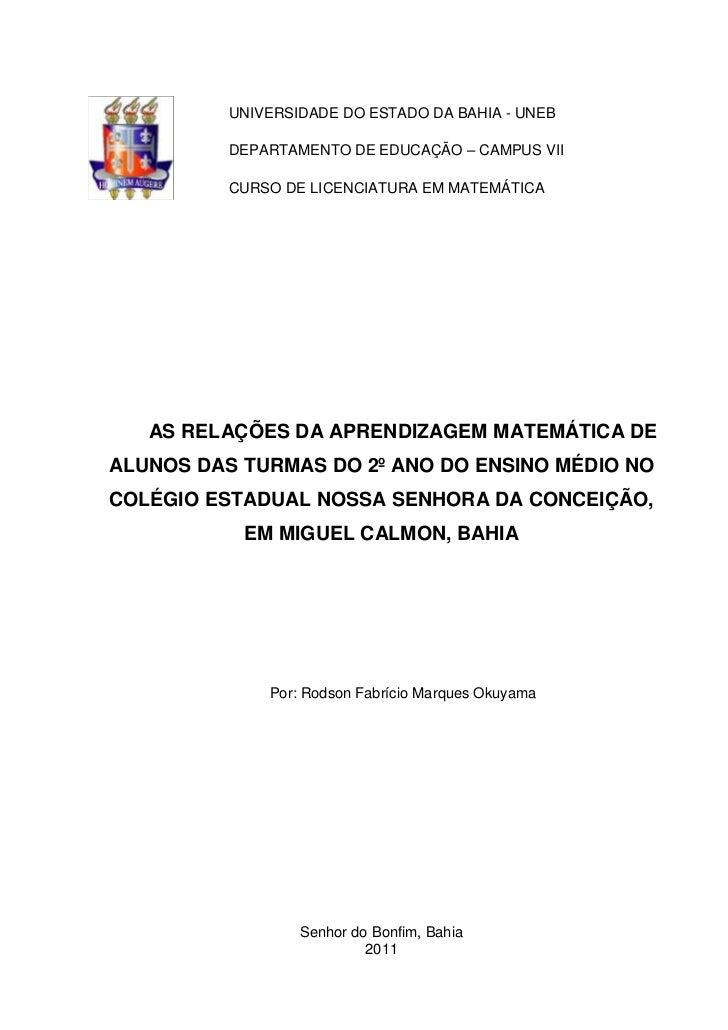 UNIVERSIDADE DO ESTADO DA BAHIA - UNEB          DEPARTAMENTO DE EDUCAÇÃO – CAMPUS VII          CURSO DE LICENCIATURA EM MA...