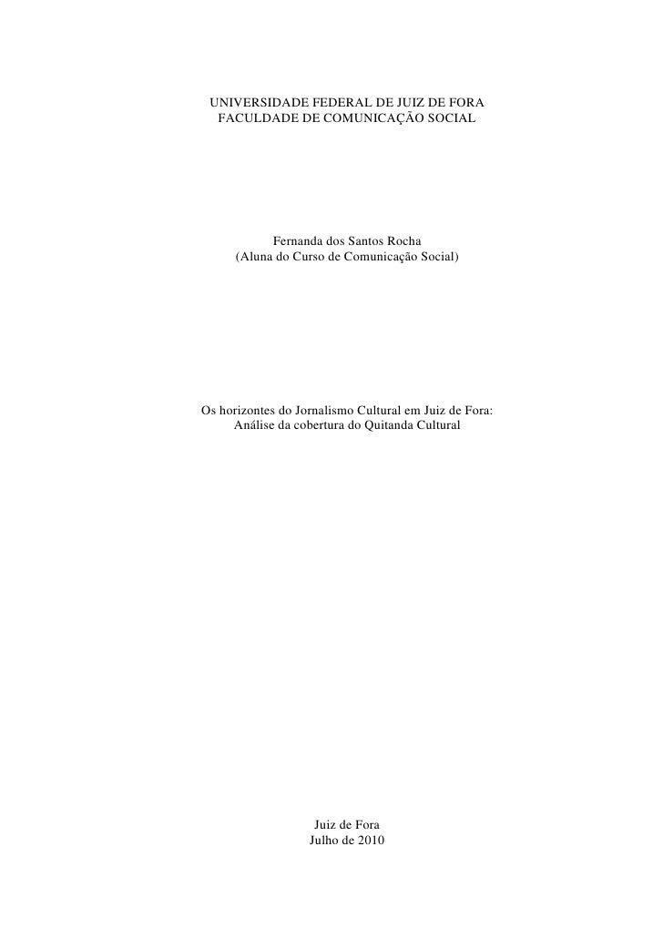 UNIVERSIDADE FEDERAL DE JUIZ DE FORA  FACULDADE DE COMUNICAÇÃO SOCIAL            Fernanda dos Santos Rocha      (Aluna do ...
