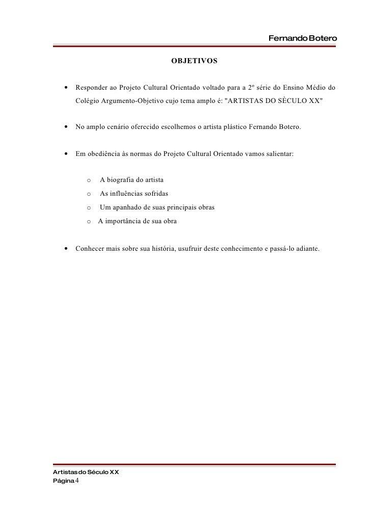 Fernando Botero                                           OBJETIVOS      •   Responder ao Projeto Cultural Orientado volta...