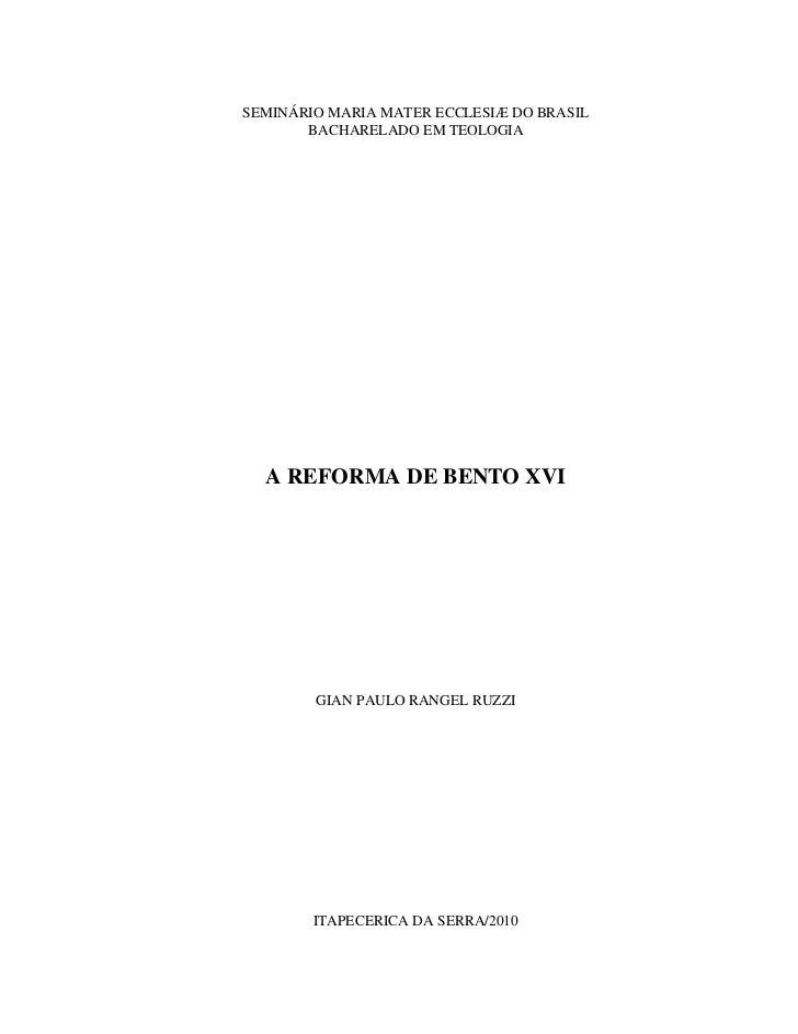 SEMINÁRIO MARIA MATER ECCLESIÆ DO BRASIL       BACHARELADO EM TEOLOGIA  A REFORMA DE BENTO XVI        GIAN PAULO RANGEL RU...