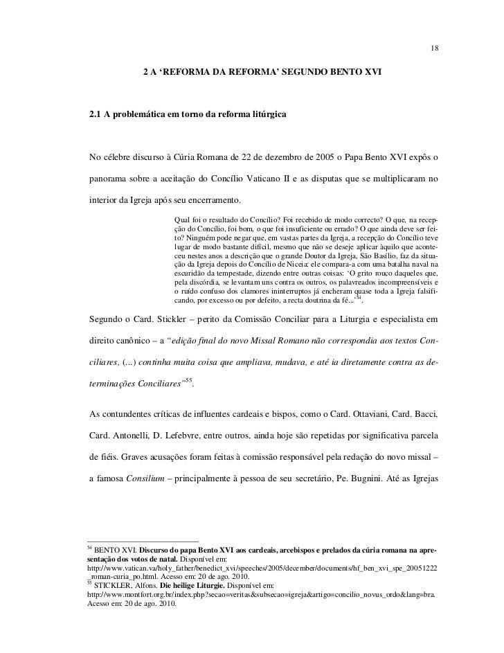 18                2 A 'REFORMA DA REFORMA' SEGUNDO BENTO XVI2.1 A problemática em torno da reforma litúrgicaNo célebre dis...