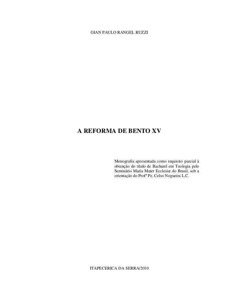 GIAN PAULO RANGEL RUZZIA REFORMA DE BENTO XV             Monografia apresentada como requisito parcial à             obten...