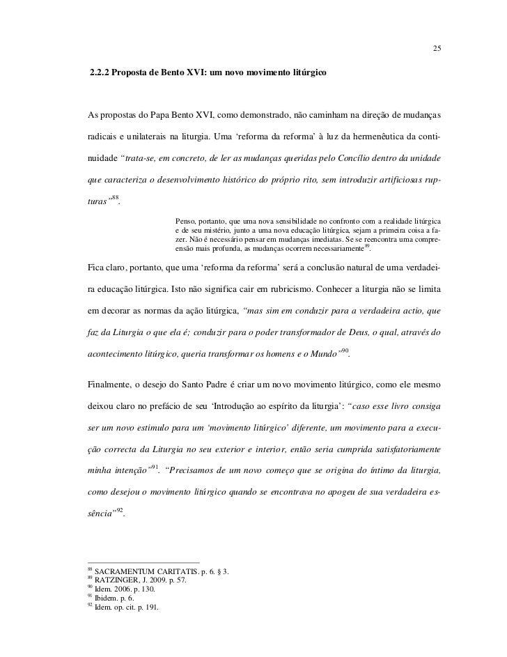 252.2.2 Proposta de Bento XVI: um novo movimento litúrgicoAs propostas do Papa Bento XVI, como demonstrado, não caminham n...