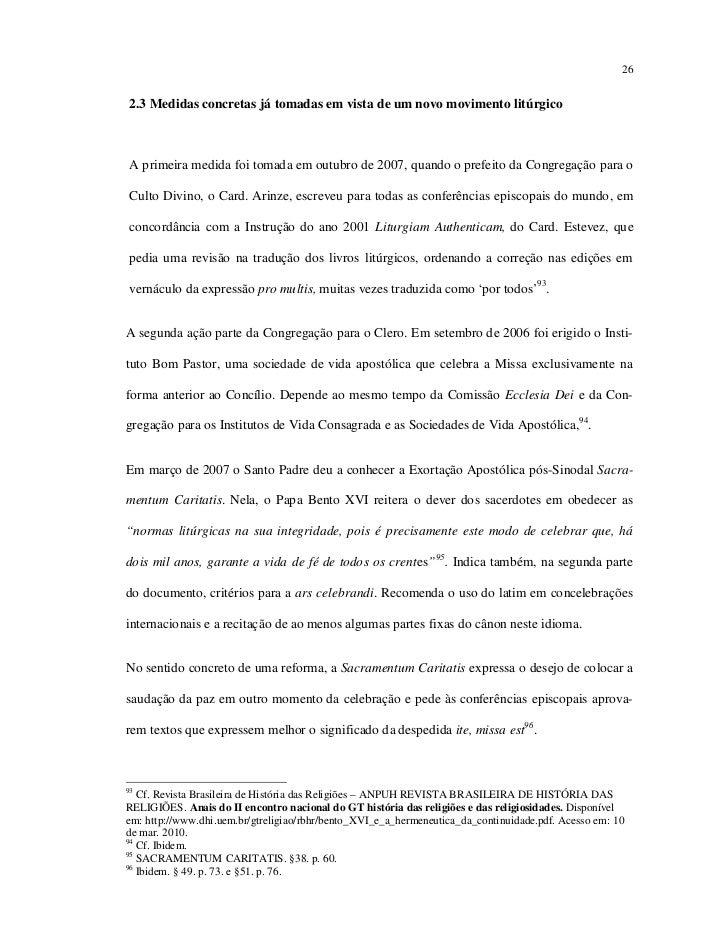 262.3 Medidas concretas já tomadas em vista de um novo movimento litúrgicoA primeira medida foi tomada em outubro de 2007,...