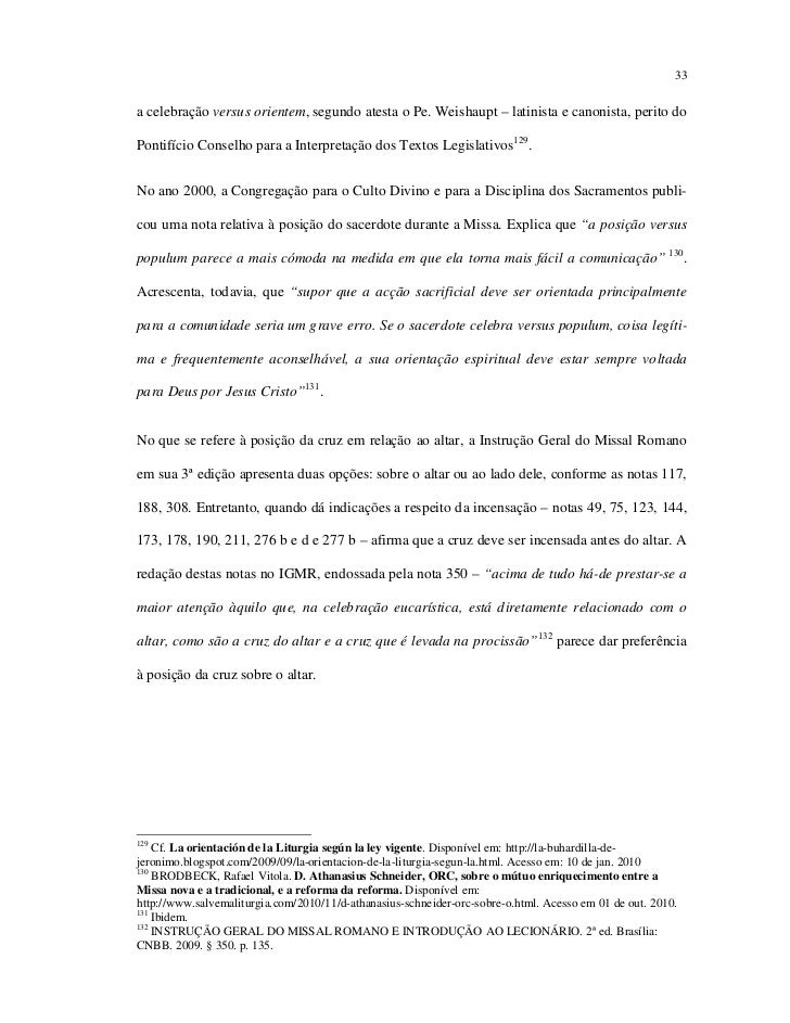 33a celebração versus orientem, segundo atesta o Pe. Weishaupt – latinista e canonista, perito doPontifício Conselho para ...