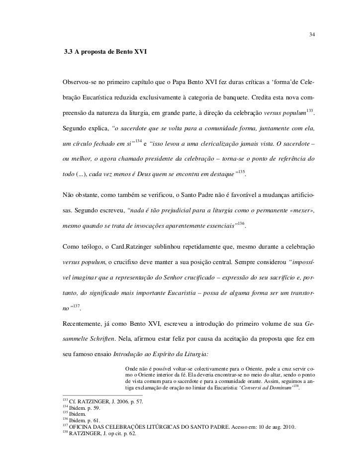 343.3 A proposta de Bento XVIObservou-se no primeiro capítulo que o Papa Bento XVI fez duras críticas a 'forma'de Cele-bra...