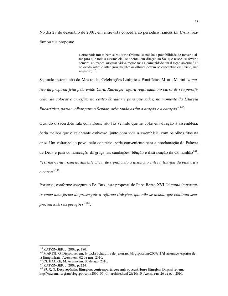 35No dia 28 de dezembro de 2001, em entrevista concedia ao periódico francês La Croix, rea-firmou sua proposta:           ...