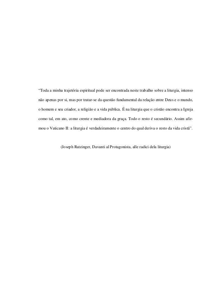 """""""Toda a minha trajetória espiritual pode ser encontrada neste trabalho sobre a liturgia, intensonão apenas por si, mas por..."""
