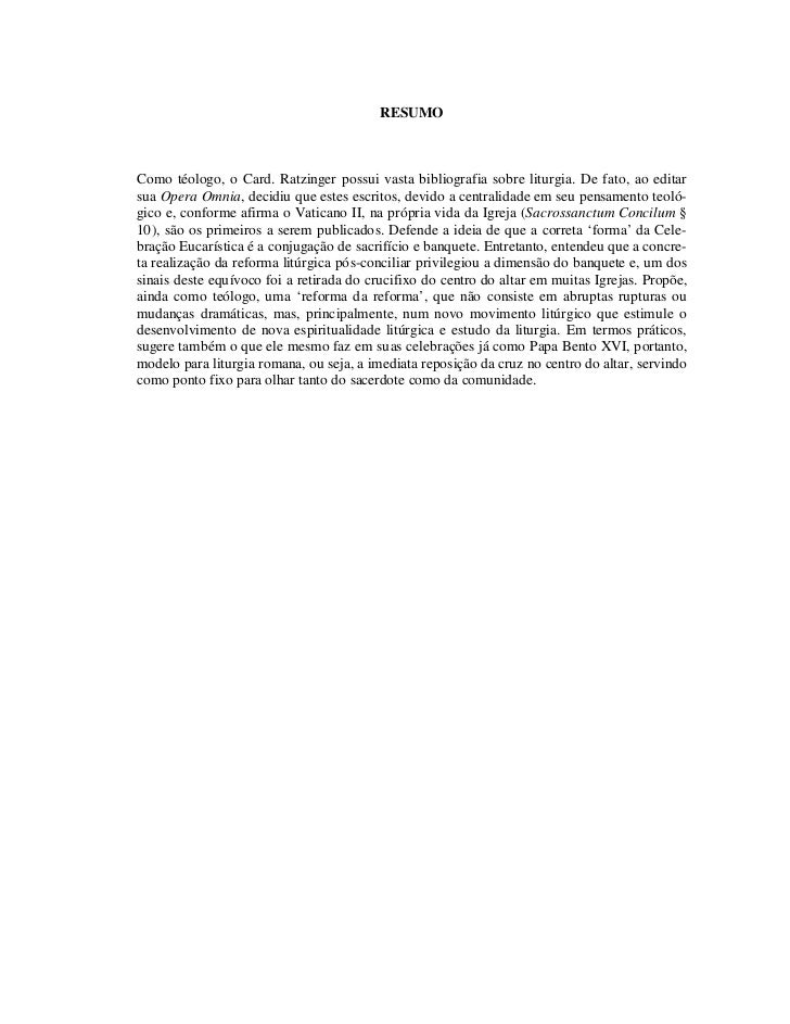 RESUMOComo téologo, o Card. Ratzinger possui vasta bibliografia sobre liturgia. De fato, ao editarsua Opera Omnia, decidiu...