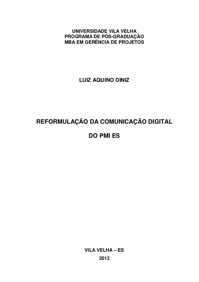 UNIVERSIDADE VILA VELHA       PROGRAMA DE PÓS-GRADUAÇÃO       MBA EM GERÊNCIA DE PROJETOS           LUIZ AQUINO DINIZREFOR...