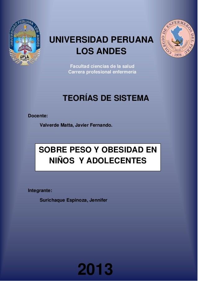 TEORÍAS DE SISTEMA UNIVERSIDAD PERUANA LOS ANDES Facultad ciencias de la salud Carrera profesional enfermería Docente: Val...