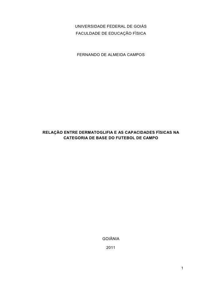 UNIVERSIDADE FEDERAL DE GOIÁS             FACULDADE DE EDUCAÇÃO FÍSICA             FERNANDO DE ALMEIDA CAMPOSRELAÇÃO ENTRE...