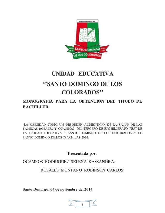 I UNIDAD EDUCATIVA ''SANTO DOMINGO DE LOS COLORADOS'' MONOGRAFIA PARA LA OBTENCION DEL TITULO DE BACHILLER LA OBESIDAD COM...