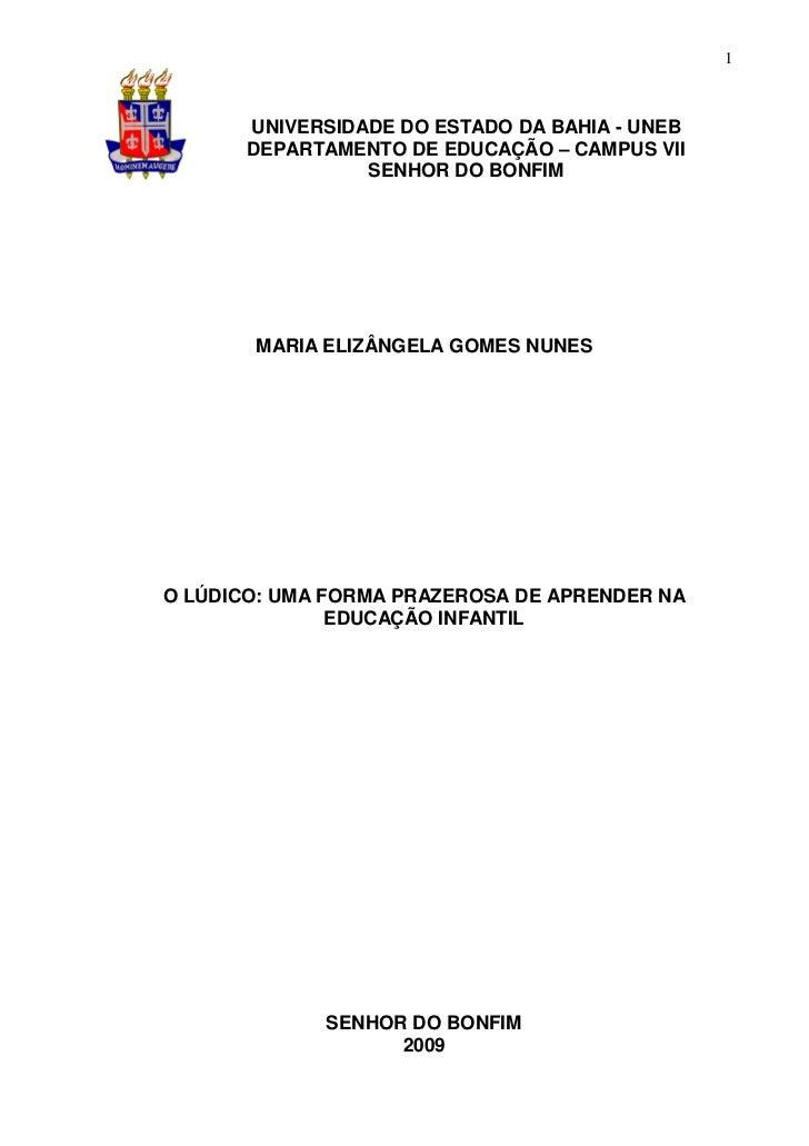 1       UNIVERSIDADE DO ESTADO DA BAHIA - UNEB       DEPARTAMENTO DE EDUCAÇÃO – CAMPUS VII                 SENHOR DO BONFI...